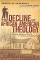 The Decline of African American Theology: From Biblical Faith to Cultural Captivity (Anyabwile)