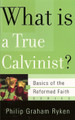 What is a True Calvinist