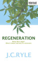 Regeneration: Being 'Born Again': What it Means and Why It's Necessary (Ryle)