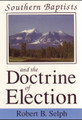 Southern Baptists and the Doctrine of Election