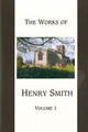 The Works of Henry Smith, 2 volumes