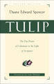 TULIP: The Five Points of Calvinism in the Light of Scripture (Spencer)