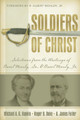 Soldiers of Christ: Selections from the Writings of Basil Manly, Sr. and Basil Manly, Jr. (Haykin)