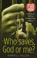 Who Saves, God or Me? (Hulse)