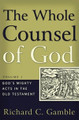 The Whole Counsel of God: God's Mighty Acts in the Old Testament (Gamble)