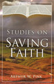 Studies on Saving Faith (Pink)