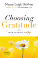Choosing Gratitude: Your Journey to Joy (DeMoss)