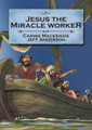 Jesus the Miracle Worker - Bible Alive Series (Mackenzie)