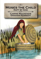 Moses the Child: Kept by God - Bible Alive Series (Mackenzie)