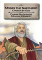 Moses the Shepherd: Chosen by God (Mackenzie)