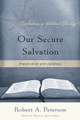 Our Secure Salvation: Preservation and Apostasy (Clearance) (Peterson)