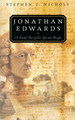Jonathan Edwards: A Guided Tour of His Life and Thought (Nichols)