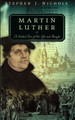 Martin Luther A Guided Tour of His Life and Thought