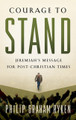 Courage to Stand: Jeremiah's Message for Post-Christian Times (Ryken)