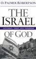 Israel of God: Yesterday, Today, and Tomorrow (Robertson)