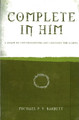 Complete in Him: A Guide to Understanding and Enjoying the Gospel (Barrett)