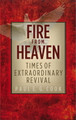 Fire From Heaven: Times of Extraordinary Revival (Cook)