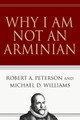 Why I Am Not An Arminian (Peterson)