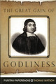 The Great Gain of Godliness - Puritan Paperbacks (Watson)