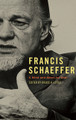 Francis Schaeffer: A Mind and Heart for God (Little, ed.)