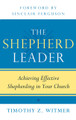 The Shepherd Leader: Achieving Effective Shepherding in Your Church (Witmer)