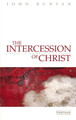 The Intercession of Christ: Christ, A Complete Saviour (Bunyan)