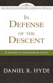 In Defense of the Descent: A Response to Contemporary Critics - Explorations in Reformed Confessional Theology