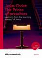 Jesus Christ: The Prince of Preachers (Abendroth)