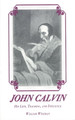 John Calvin: His Life, Teaching, and Influence
