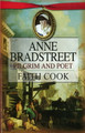 Anne Bradstreet: Pilgrim and Poet (Faith Cook)