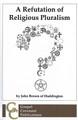 A Refutation of Religious Pluralism