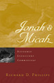 Jonah & Micah - Reformed Expository Commentary (Phillips)
