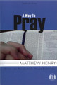 Sampler from A Way to Pray - Pocket Puritans (Henry)