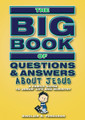 Big Book of Questions &amp; Answers About Jesus