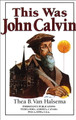 This was John Calvin (Van Halsema)
