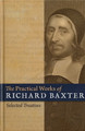 The Practical Works of Richard Baxter - Selected Treatises (Baxter)