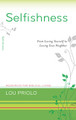Selfishness: From Loving Yourself to Loving Your Neighbor (Priolo)