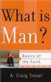 What is Man? - Basics of the Faith Series (Troxel)
