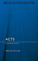 Acts: Witnesses To Him - Focus on the Bible Series (Milne)
