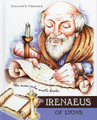Irenaeus of Lyons: The Man Who Wrote Books (Ferguson)