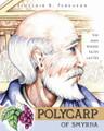 Polycarp of Smyrna: The Man Whose Faith Lasted (Ferguson)