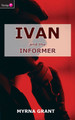 Ivan And the Informer (Grant)