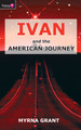 Ivan And the American Journey (Grant)