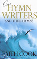 Our Hymn Writers and Their Hymns (PAPERBACK)