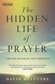 The Hidden Life of Prayer: The Life-blood of the Christian (McIntyre)