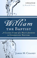 William the Baptist: A Classic Story of a Man's Journey to Understand Baptism (Chaney)