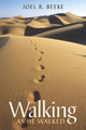 Walking as He Walked (Beeke)