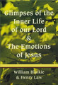 Glimpses of the Inner Life of Our Lord and the Emotions of Jesus