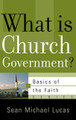 What is Church Government? - Basics of the Faith Series (Lucas)