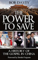 The Power To Save: A History of the Gospel in China (Davey)